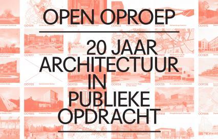 Open Oproep 20 jaar architectuur in publieke opdracht